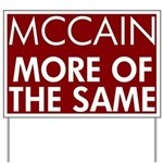 McCain More of the Same Yard Sign