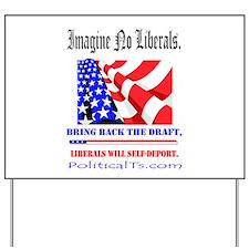Imagine no Liberals Yard Sign