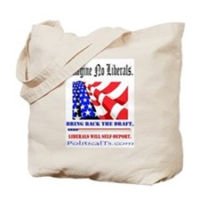 Imagine no Liberals Tote Bag