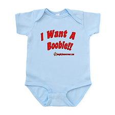I Want A Boobie Infant Bodysuit
