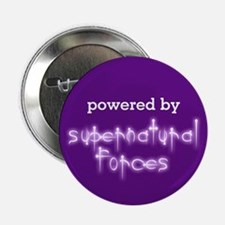 """Powered By Supernatural Forces 2.25"""" Button"""