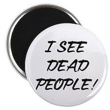 I See Dead People! Magnet