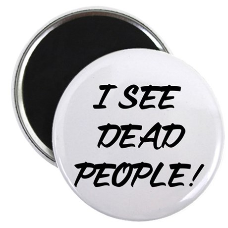 "I See Dead People! 2.25"" Magnet (100 pack)"