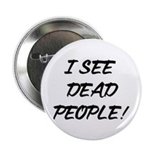 I See Dead People! Button