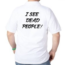 I See Dead People! T-Shirt