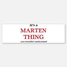 It's a Marten thing, you wouldn Bumper Bumper Bumper Sticker