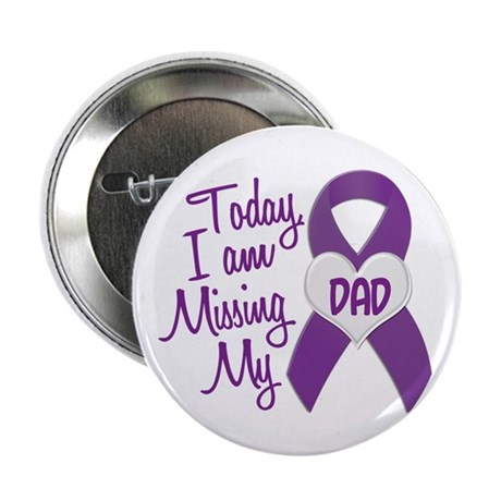 "Missing My Dad 1 PURPLE 2.25"" Button"