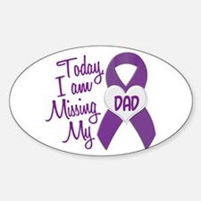 Missing My Dad 1 PURPLE Oval Decal