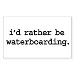 i'd rather be waterboarding. Rectangle Sticker 50