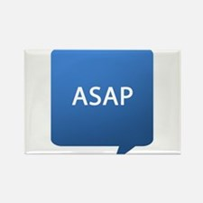 ASAP As Soon As Possible Rectangle Magnet