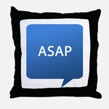 ASAP As Soon As Possible Throw Pillow