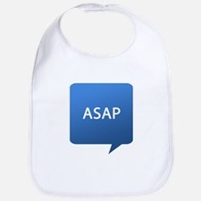 ASAP As Soon As Possible Bib