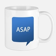 ASAP As Soon As Possible Mug
