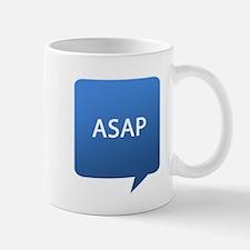 ASAP As Soon As Possible Mug