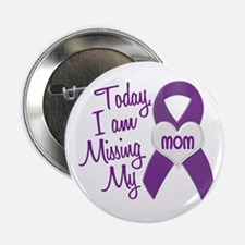 "Missing My Mom 1 PURPLE 2.25"" Button"