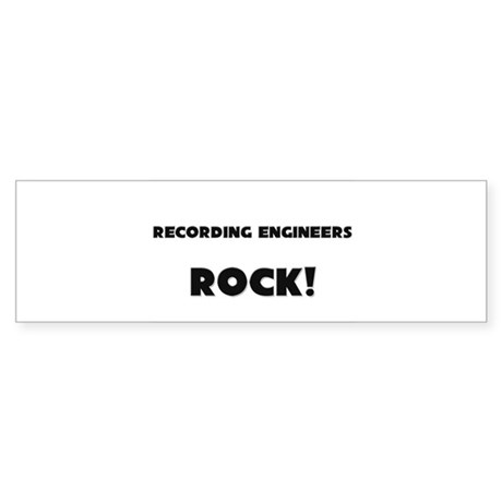 Recording Engineers ROCK Bumper Sticker