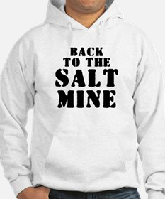 BACK TO THE SALT MINE 2 Sweatshirt