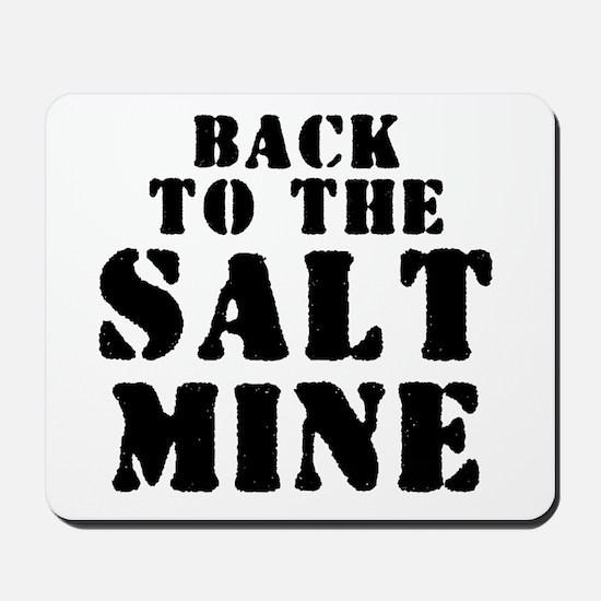 BACK TO THE SALT MINE 2 Mousepad