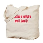 I kissed a vampire and I like Tote Bag