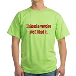 I kissed a vampire and I like Green T-Shirt