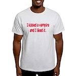 I kissed a vampire and I like Light T-Shirt