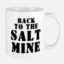 BACK TO THE SALT MINE 2 Mugs