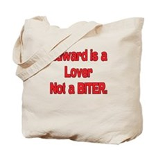 Edward is a lover not a Biter Tote Bag