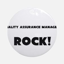 Quality Assurance Managers ROCK Ornament (Round)