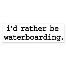 i'd rather be waterboarding. Bumper Bumper Sticker