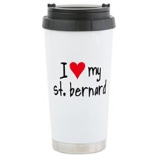 I LOVE MY St. Bernard Travel Mug