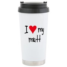 I LOVE MY Mutt Travel Mug