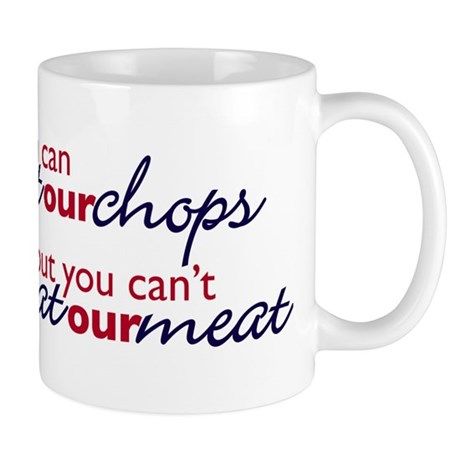 Bust our Chops Mug