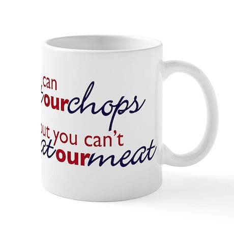Bust our Chops Mug