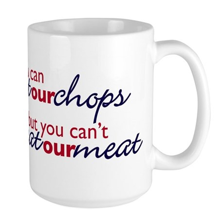 Bust our Chops Large Mug