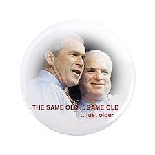 "Bush McCain: The Same Old Same Old 3.5"" Butto"