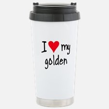 I LOVE MY Golden Travel Mug