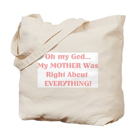Mother Was Right! Tote Bag