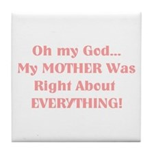 Mother Was Right! Tile Coaster
