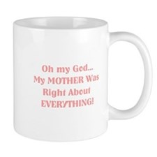 Mother Was Right! Mug