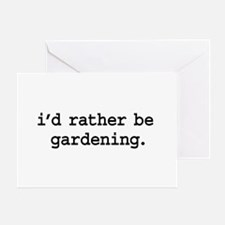 i'd rather be gardening. Greeting Card