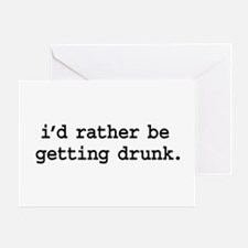 i'd rather be getting drunk. Greeting Card