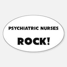 Psychiatric Nurses ROCK Oval Decal