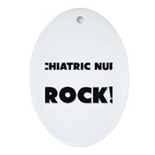 Psychiatric Nurses ROCK Oval Ornament