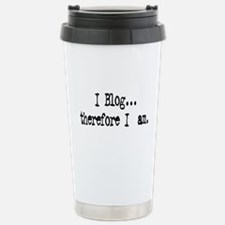 I Blog... Stainless Steel Travel Mug