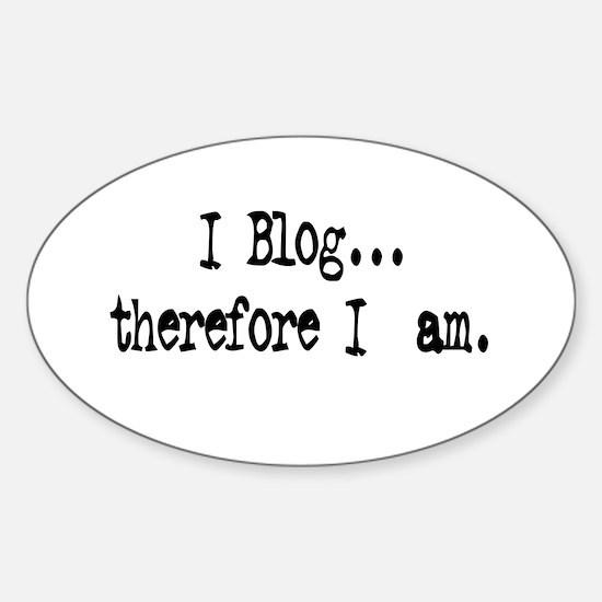 I Blog... Oval Decal