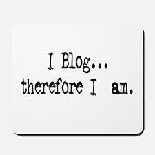 I Blog... Mousepad