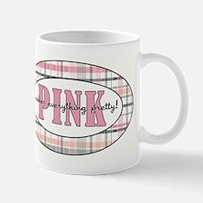 PINK MAKES EVERYTHI... Mugs