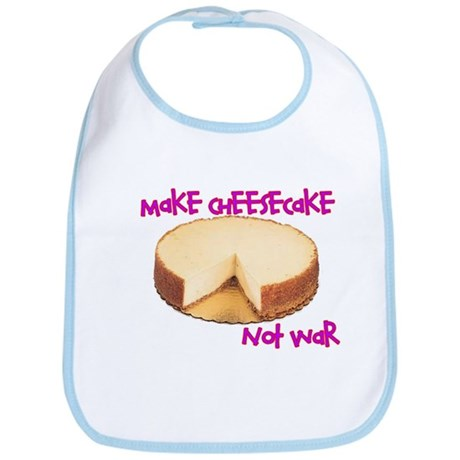 make cheesecake not war Bib