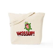 Wassup!... Tote Bag