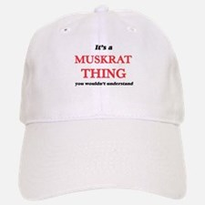 It's a Muskrat thing, you wouldn't und Baseball Baseball Cap